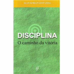 Disciplina: o Caminho da Vitória