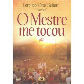 O Mestre Me Tocou - Lorenço Otto Schorr
