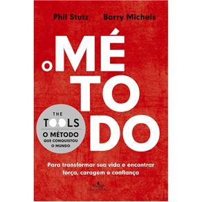 Metodo, O: para Transformar Sua Vida e Encontrar Forca, Coragem e Confianca