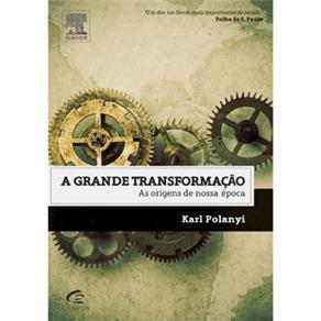 A Grande Transformação: as Origens da Nossa Época