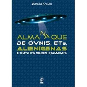 Almanaque de Ovnis, Ets, Alienigenas e Outros Sere