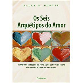 Os Seis Arquétipos do Amor
