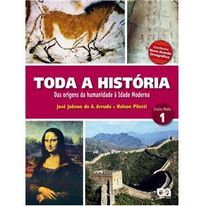 Toda a História - das Origens da Humanidade à Idade Moderna - Volume 1
