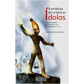 Proibicao de Se Fabricar Idolos, A