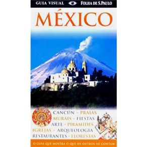 Guias Visuais México: o Guia Que Mostra o Que os Outros Só Contam
