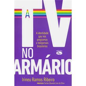 A Tv no Armário: a Identidade Gay nos Programas e Telejornais Brasileiros