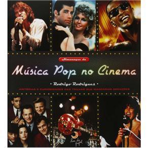 Almanaque da Música Pop no Cinema: Histórias e Curiosidades das Trilhas Que Marcaram Gerações - Rodrigo Rodrigues