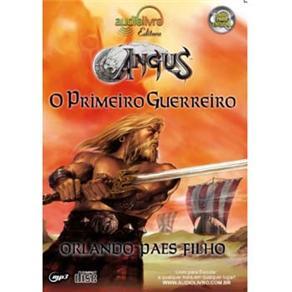 Angus: o Primeiro Guerreiro - Autor Orlando Paes Filho - Cd de Audiolivro