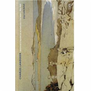 Charles Landseer: Desenhos e Aquarelas de Portugal e do Brasil - 1825 - 1826