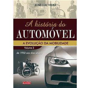 História do Automóvel: a Evolução da Mobilidade de 1950 a 2000 - Vol. 3, A