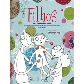 Filhos - de 2 a 10 Anos de Idade: dos Pediatras da Sociedade Brasileira de Pediatria para os Pais