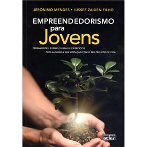 Livro-empreendedorismo para Jovens:exemplos Reais e Exercícios para Alinhar a Sua Vocação Com o Seu Projeto de Vida - Jerônimo Mendes E