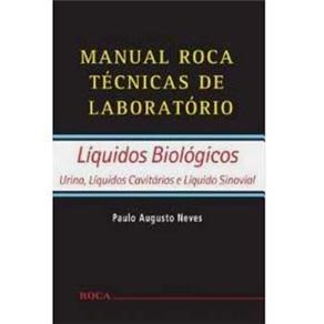 Manual Roca Técnicas de Laboratório: Líquidos Biológicos - Paulo Augusto Neves