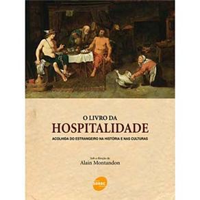 O Livro da Hospitalidade: Acolhida do Estrangeiro na História e nas Culturas