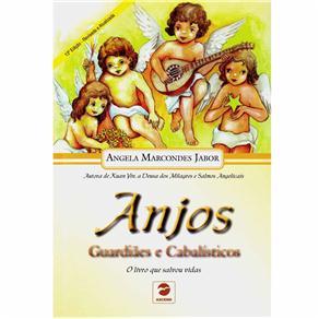 Anjos: Guardiões e Cabalísticos - Angela Marcondes Jabor
