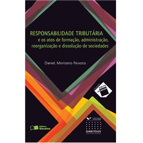 Responsabilidade Tributaria: e os Fatos de Formacao, Administracao, Reorganizacao e Dissolucao de So