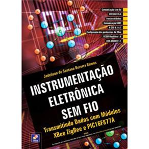 Instrumentacao Eletronica Sem Fio: Transmitindo Dados Com Modulos Xbee Zigbee e Pic16f877a