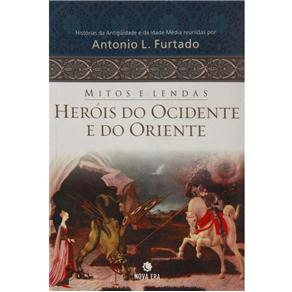 Mitos e Lendas Herois do Ocidente e do Oriente