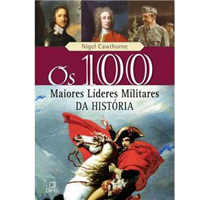 Os 100 Maiores Lideres Militares da Historia