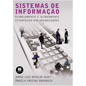 Sistemas de Informação: Planejamento e Alinhamento Estratégico nas Organizações
