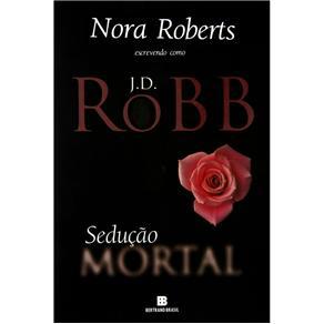 Sedução Mortal - Volume 13 - J.d. Robb