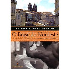 Brasil do Nordeste: Riquezas Culturais e Disparidades Sociais, O