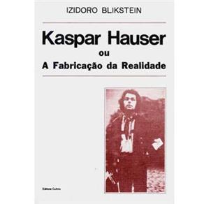 Kaspar Hauser Ou a Fabricação da Realidade