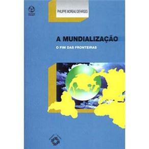 Mundialização o Fim das Fronteiras, A