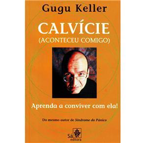 Calvície (aconteceu Comigo) Aprenda a Conviver Com Ela!