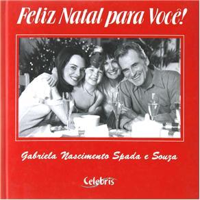 Feliz Natal para Você ! - Gabriela Nascimento Spada e Souza