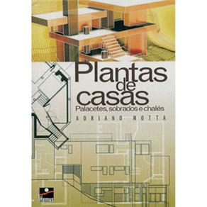 Plantas de Casas - Palacetes, Sobrados e Chalés - Adriano Motta