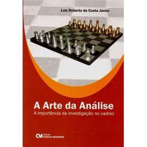 A Arte da Análise: a Importância da Investigação no Xadrez - Luiz Roberto da Costa Júnior