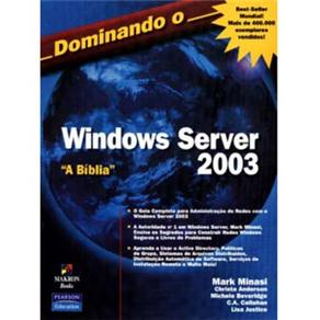 Dominando o Windows Server 2003 - a Biblia