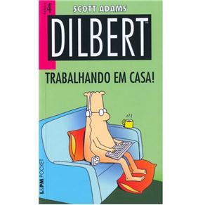Dilbert 4 Trabalhando em Casa! - Edicao de Bolso