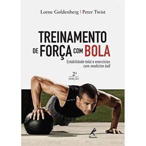 Treinamento de Forca Com Bola: Estabilidade Total e Exercicios Com Medicine