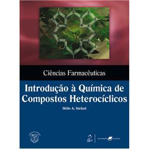 Ciências Farmacêuticas: Introdução à Química de Compostos Heterocíclicos