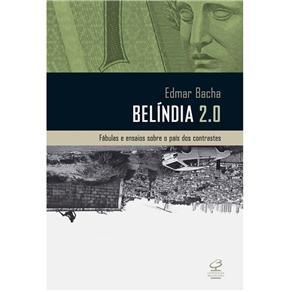 Belindia 2.0: Fabulas e Ensaios Sobre o Pais dos Contrastes