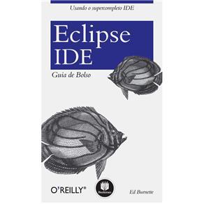 Eclipse Ide: Guia de Bolso