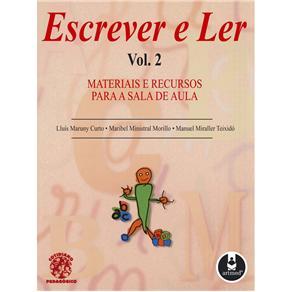 Escrever e Ler Vol.02 - Materiais e Recursos para a Sala de Aula