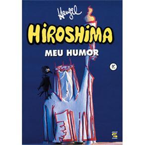 Hiroshima, Meu Humor