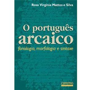 O Português Arcaico: Fonologia, Morfologia e Sintaxe