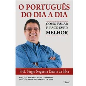 Português do Dia-a-dia, O: Conforme a Nova Ortografia