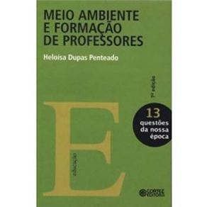 Meio Ambiente e Formação de Professores - Vol. 13 - Coleção Questões da Nossa Época