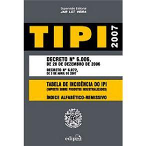 Tipi 2007 - Decreto 6006-28/12/2006 - Decreto 6072 - 03/04/2007 - Tabela De