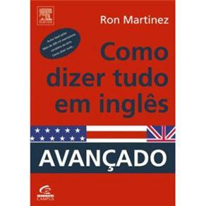 Como Dizer Tudo em Inglês: Avançado