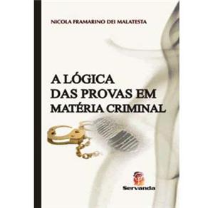 Logica das Provas em Materia Criminal, A