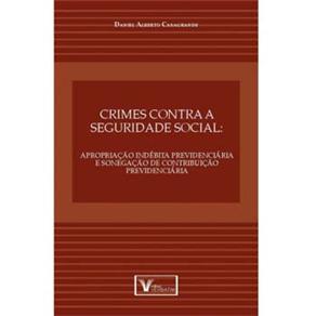 Crimes Contra a Seguridade Social - Apropriacao Indebita Previdenciaria e S