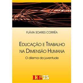 Educação e Trabalho na Dimensão Humana: o Dilema da Juventude