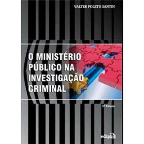 Ministerio Publico na Investigação Criminal, O