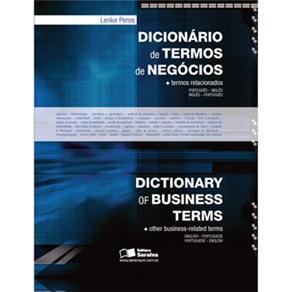 Dicionário de Termos de Negócios + Termos Relacionados: Português/inglês - Inglês/português